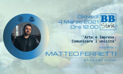 Matteo Ferretti: l'arte per comunicare l'unicità dell'impresa